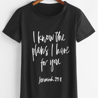 Graphic Print Tee I Know the Plans I Have for You