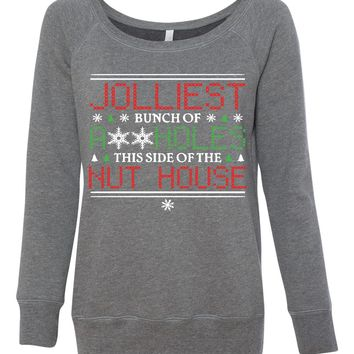 Jolliest Bunch of This side of the Nuthouse Ugly Christmas Party Sweater for women