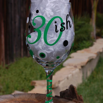 Personalized Large Wine Glass 30ish Funny Birthday Gift Favors - Great Gift for Birthday Parties - Completely Customized