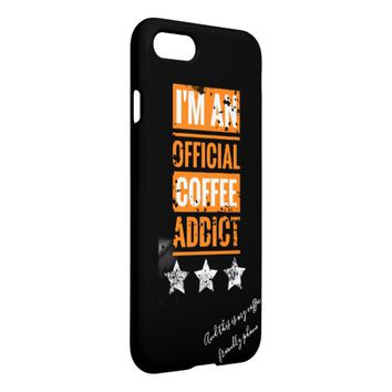 I'm an official coffee addict IPhone Case