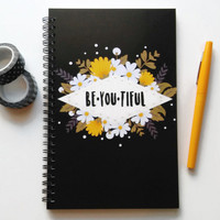 Writing journal, spiral notebook, bullet journal, cute notebook, sketchbook, black, floral, blank lined grid paper, beautiful- Be you tiful