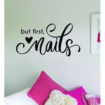 But First Nails Wall Decal Sticker Vinyl Room Home Decor Art Girls Stylist Female Spa Shop Beauty Salon Make Up Manicure Pedicure