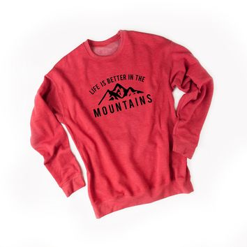 Life is Better in the Mountains Outdoor Sweatshirt