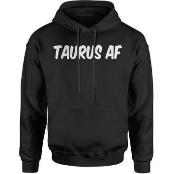 Taurus AF As F-ck Zodiac Adult Hoodie Sweatshirt