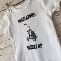 Regulators Mount Up - Baby Onesuit - Size 3/6/9/12 Months - Ready To Ship - Hip Hop Classics