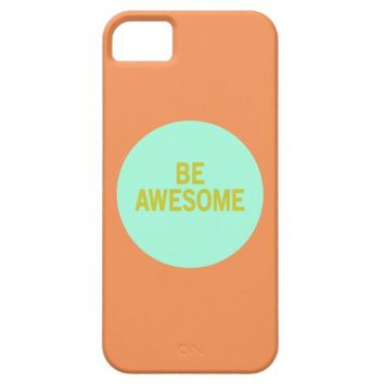 Be Awesome iPhone case iPhone 5 Cover