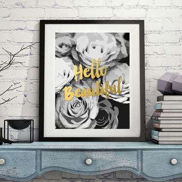 Hello Beautiful Faux gold foil Print, Wall Art, Artwork, Poster - Black and white roses - southern charm, girly, elegant, home decor