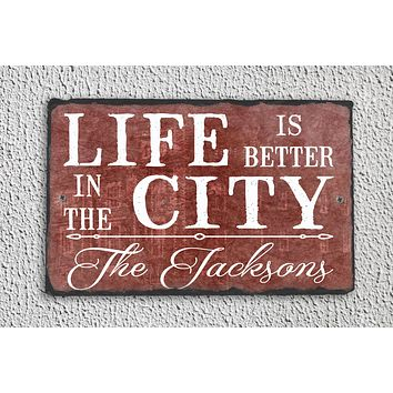 Customizable Slate House Sign - Life is Better in the City Plaque - Handmade and Personalized
