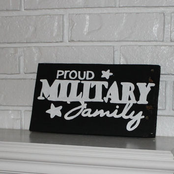 Memorial Day Veteran's Day 4th of July Proud Military Family Handmade Hand Painted Wood Sign