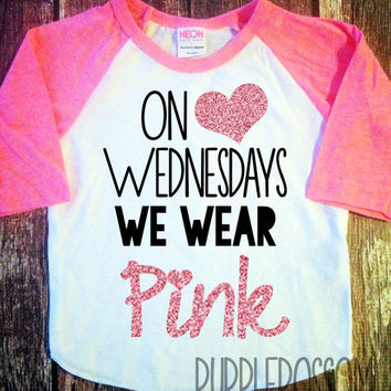 On Wednesdays We Wear Pink Shirt Girl's Raglan Shirt Baby Girl Clothes Baby Girl Shirt On Wednesdays We Wear Pink Glitter Raglan Hipster