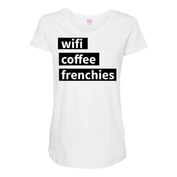 wifi, coffee, frenchies Maternity Scoop Neck T-shirt