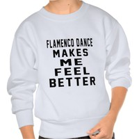Flamenco Makes Me Feel Better Pull Over Sweatshirts
