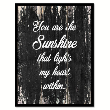 You are the sunshine that lights my heart within Motivational Quote Saying Canvas Print with Picture Frame Home Decor Wall Art