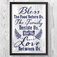 Bless the food before us, the family beside us, and the love between us, Blessing , Kitchen prayer, family prayer