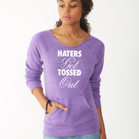 Haters Get Tossed Outd ladies sweatshirt