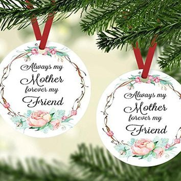 Christmas Ornament for Mom- Always My Mother Forever My Friend
