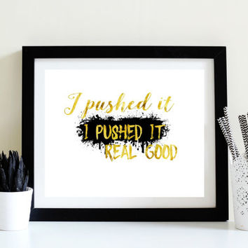 I Pushed It - Digital Print - Instant Download - Printable Sign - Printable Wall Art - Teen Bedroom - Home Decor - Black White Gold Foil