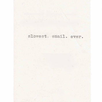 Slowest Email Ever Card | Funny Hand Typed Friends Pen Pal Snail Mail Indie Hipster Sarcastic Ironic Nerdy Weird Humor For Her For Him