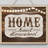 Home Sweet Homeschool Sign Print, Rustic Home Print, Homeschool Decor, Home Art Decor, Sting Light Burlap Printable, Housewarming Gift