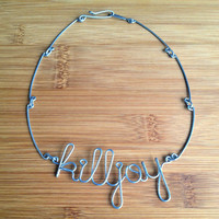 "Cursive ""Killjoy"" Necklace in Silver Galvanized Steel Wire"