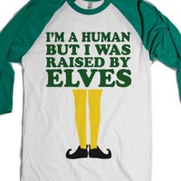 I'm A Human But I Was Raised By Elves-White/Evergreen T-Shirt