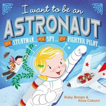 Usborne Books & More. I Want to Be An Astronaut