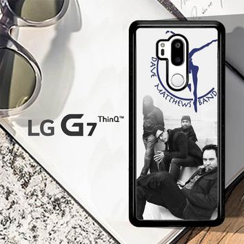 Dave Matthews Band Y2363 LG G7 ThinQ Case