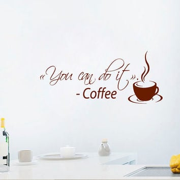 Coffee Wall Decal Quote You Can Do It Coffee Cup Stickers Vinyl Decals Art Mural Home Decor Cafe Interior Design Kitchen Room Decor KI30