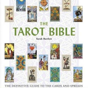 The Tarot Bible: The Definitive Guide to the Cards And Spreads
