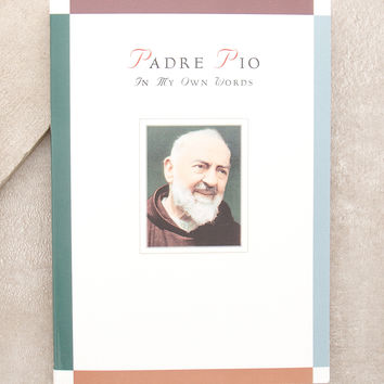 Padre Pio, In My Own Words