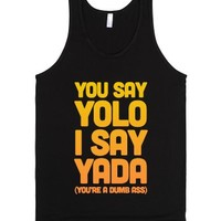 You Say YOLO I Say YADA-Unisex Black Tank