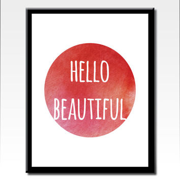 Printable Quote Art, Hello Beautiful, Quote, Motivational Art, Typography Art, Modern Art, Inspirational Print, Digital Download Art