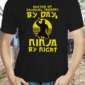 Doctor Of Physical Therapy By Day, Ninja By Night T-Shirt