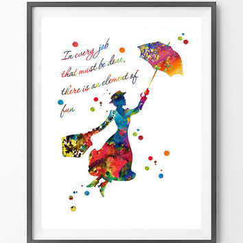 Mary Poppins watercolor Print In every job that must be done there is an element of fun quote Nursery Art poster Kids Room art gift [N175]