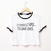 It's A Beautiful Day To Save Lifes Ringer Tee
