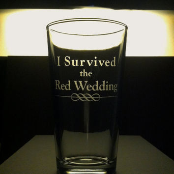 "Game of Thrones Pint Glass - ""I Survived the Red Wedding"" - Also Comes in Mug"