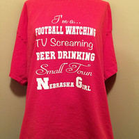 Womens Football Shirt - Tshirt - Nebraska Girl - Huskers Football - Cornhusker Football - Nebraska Huskers - Small Town Girl Shirt