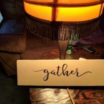 Reclaimed Wood Hand Made Sign-Gather