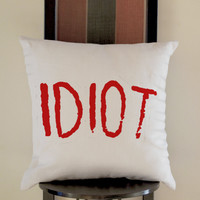 5 Second of summer Idiot Pillow, Pillow Case, Pillow Cover, 16 x 16 Inch One Side, 16 x 16 Inch Two Side, 18 x 18 Inch One Side, 18 x 18 Inch Two Side, 20 x 20 Inch One Side, 20 x 20 Inch Two Side
