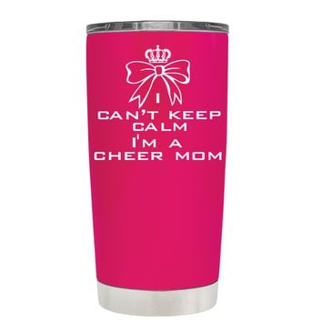 Can't Keep Calm, I'm a Cheer Mom on Hot Pink 20 oz Tumbler Cup