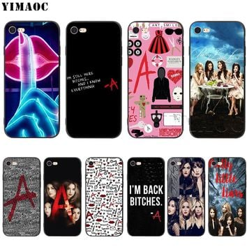 YIMAOC Pretty Little Liars Silicone Soft Case for iPhone XS Max XR X 8 7 6 6S Plus 5 5S SE
