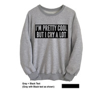 Funny Quote Sweatshirt Unisex Teen Crewneck Sweater Tumblr Grunge T Shirt Swag Dope Pinterest OOTD Hipster Tops College Student Gift