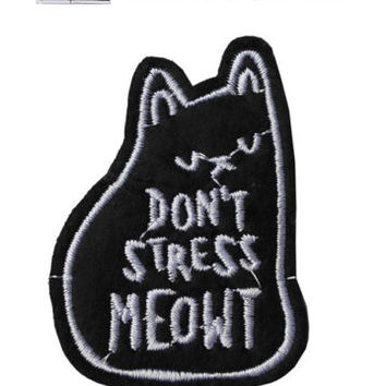 Don't stress meout Iron/Sew On Embroidered Patch Badge Embroidery Cat Motif love | eBay