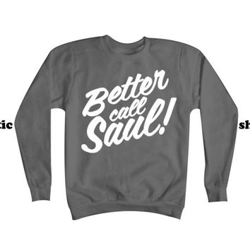 Better Call Saul Sweatshirt | Breaking Bad Sweater | Break Bad Clothing