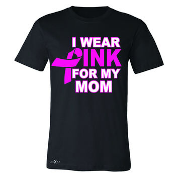 Zexpa Apparel™ I Wear Pink For My Mom Men's T-shirt Breast Cancer Awareness Tee