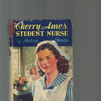 Cherry Ames, Student Nurse, First Book In Series, Helen Wells, Vintage Book, Hardcover With Dust Jacket
