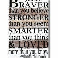 "Reclaimed Wood Wall Art, ""You are Braver..."" Winnie the Pooh Quote"