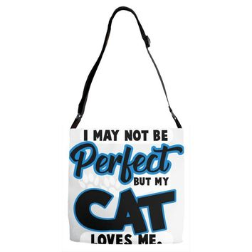 i may not be be perfect but my cat loves me Adjustable Strap Totes