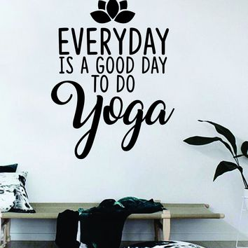 Everyday is a Good Day to do Yoga Lotus Flower Quote Wall Decal Sticker Decor Bedroom Living Room Art Vinyl Beautiful Inspirational Namaste Meditate