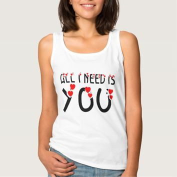 All I Need Is You Tank Top